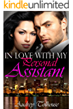 Millionaire Romance: In Love With My Personal Assistant - A Contemporary Romance (Millionaire Romance, Contemporary Romance, Comedy Romance Book 2)