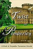 A Twist at Pemberley: A Pride & Prejudice Variation Novela