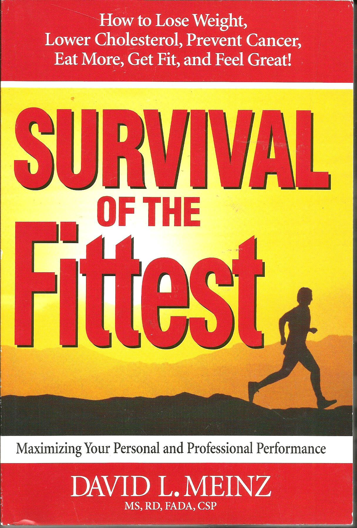 Survival of the Fittest (MAXIMIZING YOUR PERSONAL AND PROFESSIONAL PERFORMANCE) PDF
