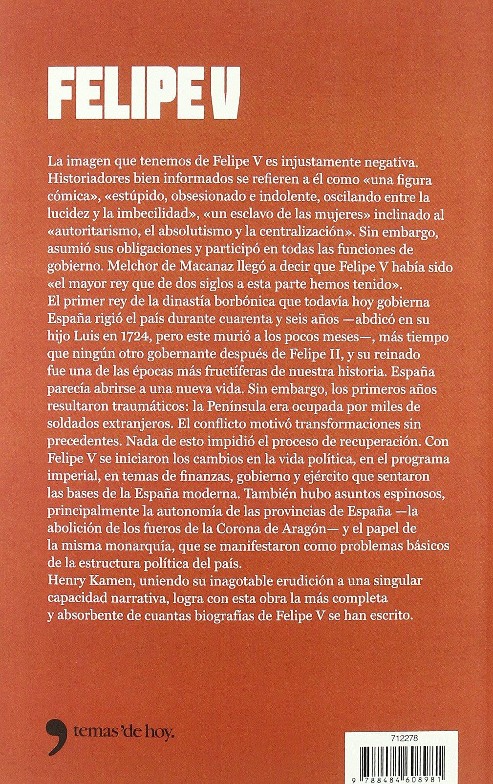 Felipe V: El rey que reinó dos veces (Historia): Amazon.es: Kamen, Henry, Vilà Palomar, Eulàlia: Libros