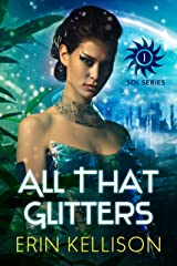 All That Glitters: Sol Series 1 Kindle Edition