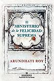 El ministerio de la felicidad suprema (Panorama de Narrativas)