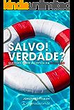 Salvo! Verdade?: Questões Sobre a Certeza da Salvação