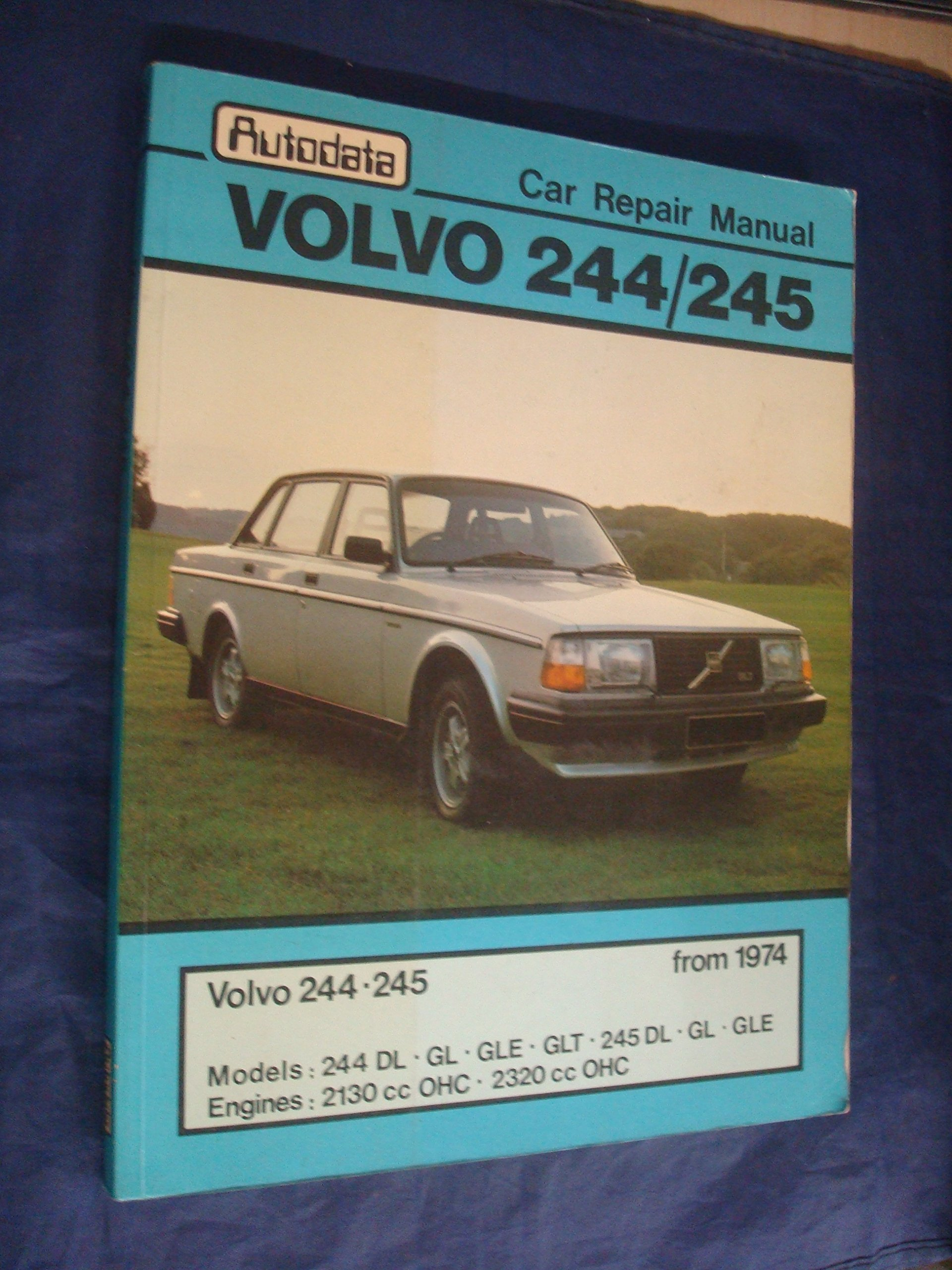 Volvo 244/245 from 1974 Autodata Car Repair Manual: 9780856663062:  Amazon.com: Books