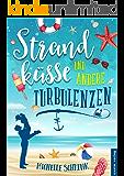 Strandküsse und andere Turbulenzen (German Edition)