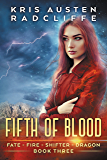 Fifth of Blood (Fate Fire Shifter Dragon Book 3)