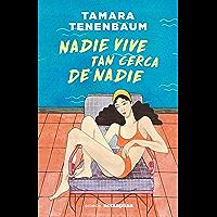 Nadie vive tan cerca de nadie (Spanish Edition)