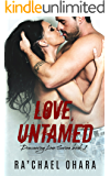 Love Untamed (Discovering Love Book 1) (English Edition)
