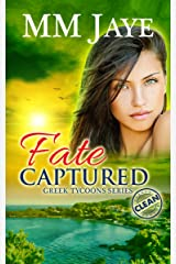 Fate Captured (Clean romance): A Greek Tycoons novel Kindle Edition