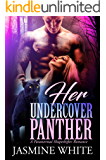 Her Undercover Panther : A Paranormal Shapeshifter Romance