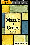 A Mosaic of Grace: A Novel