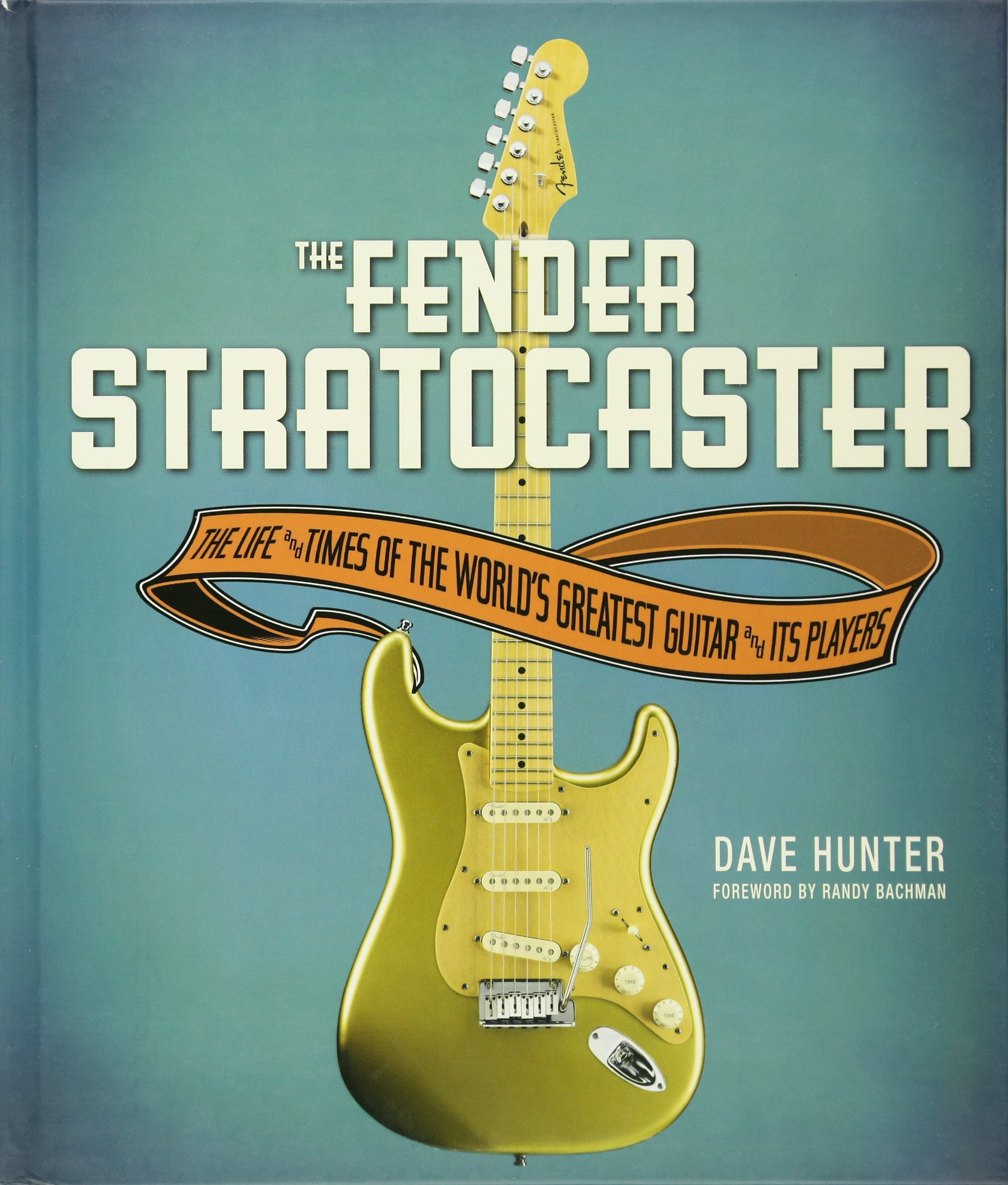 the fender stratocaster the life times of the world s greatest