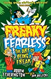 Freaky and Fearless: The Art of Being a Freak