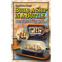 Build a Ship in a Bottle