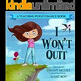 I Won't Quit (Teaching Perseverance Book 1)