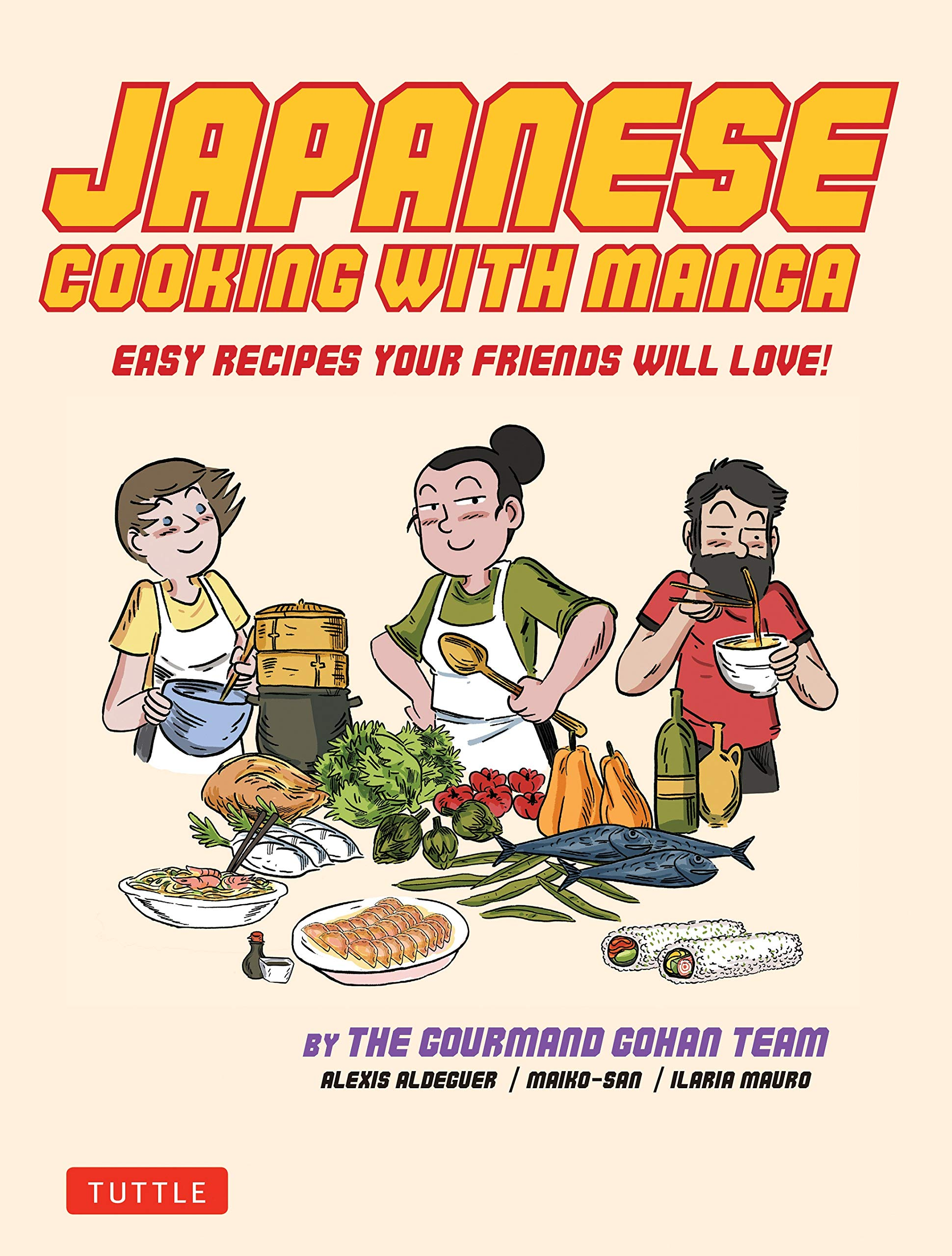Japanese Cooking With Manga 59 Easy Recipes Your Friends Will Love Aldeguer Alexis San Maiko Mauro Ilaria 9784805314333 Amazon Com Books