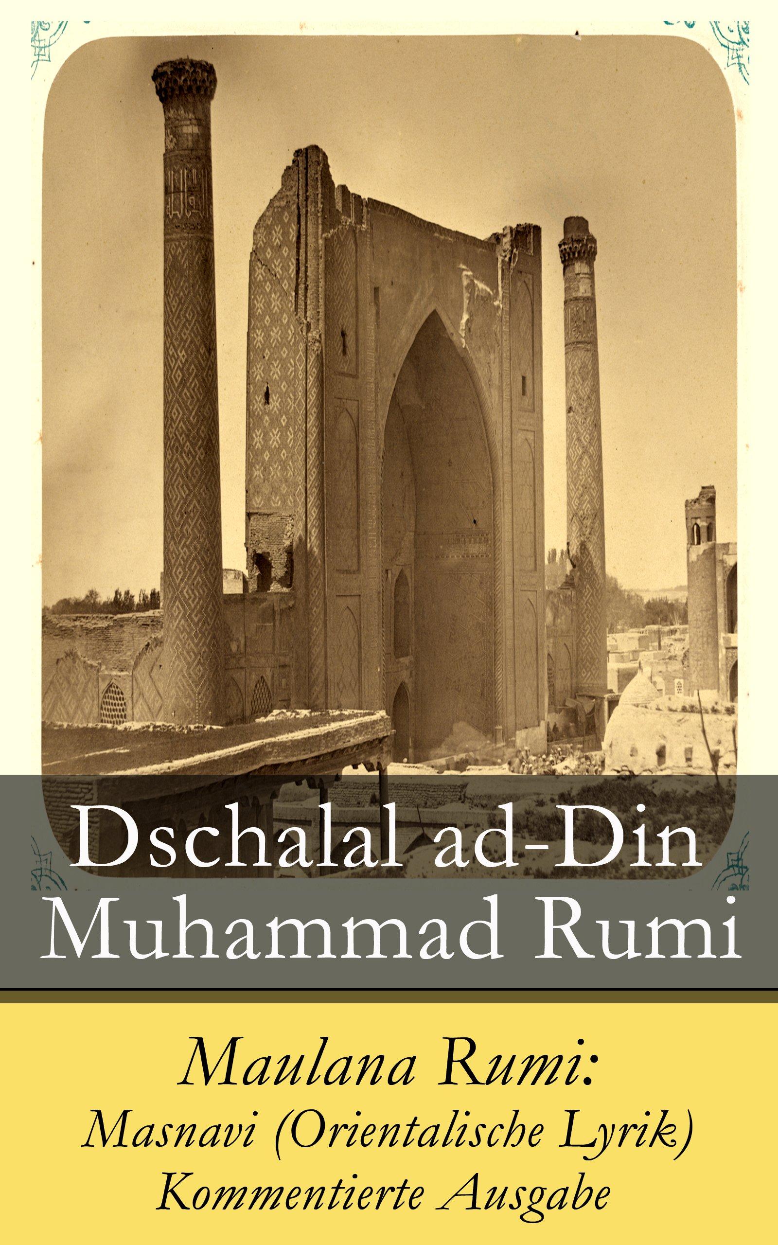 Maulana Rumi  Masnavi  Orientalische Lyrik    Kommentierte Ausgabe