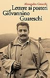 Lettere ai posteri di Giovannino Guareschi
