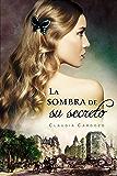 La sombra de su secreto (Spanish Edition)