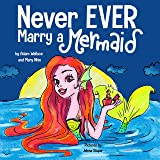Never EVER Marry a Mermaid