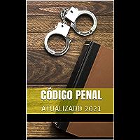 CÓDIGO PENAL (DECRETO-LEI 2.848): ATUALIZADO 2021