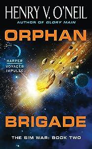 Orphan Brigade: The Sim War: Book Two