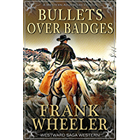 Bullets Over Badges (Westward Saga Western) (A Western Adventure Fiction)