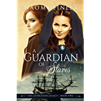 A Guardian of Slaves (The Livingston Legacy Book 2)