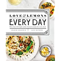 Love And Lemons Every Day: More than 100 Bright, Plant-Forward Recipes for Every Meal