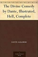 The Divine Comedy by Dante, Illustrated, Hell, Complete Kindle Edition