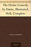 The Divine Comedy by Dante, Illustrated, Hell, Complete (English Edition)