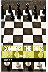 Connect the Dots: A Poetry Book Kindle Edition