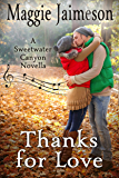 Thanks for Love: A Thanksgiving Novella (Sweetwater Canyon Book 5)