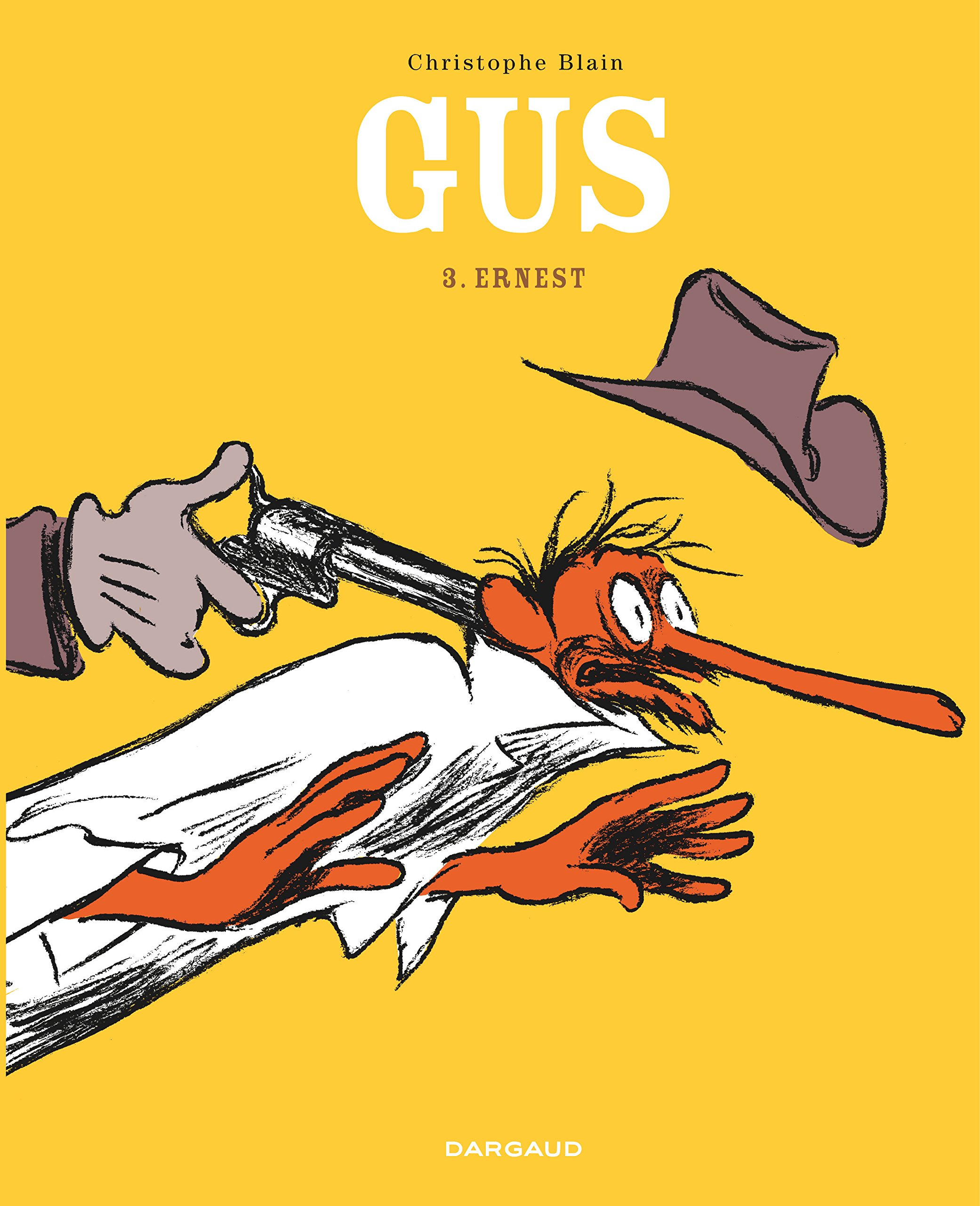 Gus Tome 3 Ernest Gus Flynn 3 French Edition Blain Christophe Blain Christophe Blain Christophe 9782205060867 Amazon Com Books