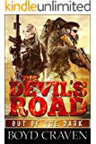 The Devil's Road: A Post Apocalyptic Thriller (Out Of The Dark Book 2)