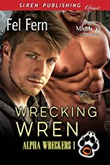 Wrecking Wren [Alpha Wreckers 1] (Siren Publishing Classic ManLove) Kindle Edition