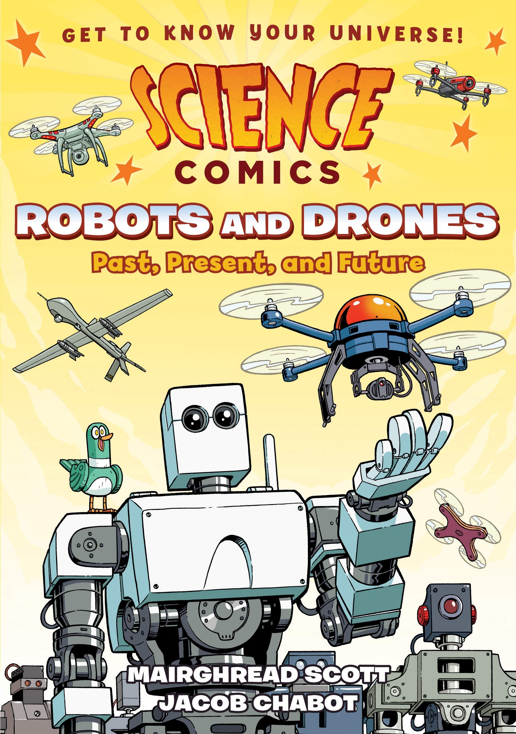 Science Comics: Robots and Drones: Past, Present, and Future: Scott,  Mairghread, Chabot, Jacob: 9781626727922: Amazon.com: Books