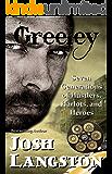 Greeley: Seven Generations of Hustlers, Harlots, and Heroes