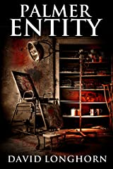 Palmer Entity: Supernatural Suspense with Scary & Horrifying Monsters (Asylum Series Book 2) Kindle Edition