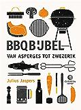 BBQBijbel: Van asperges tot zwezerik (Kookbijbels Book 4)