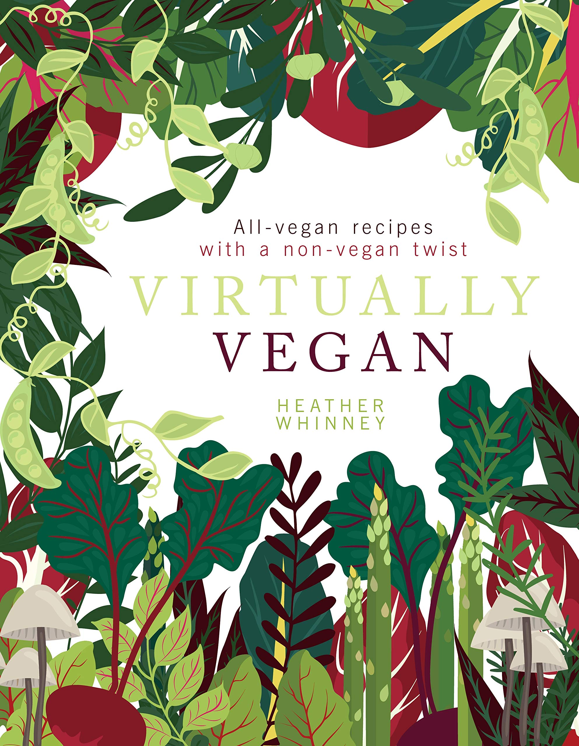 ba8bc3ad4 Virtually Vegan: All-vegan recipes with a non-vegan twist Hardcover –  Illustrated, 21 Jun 2018