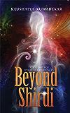 Beyond Shirdi: True Stories of Spiritual Experiences