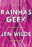 Rainhas Geek