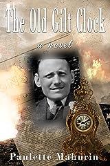 The Old Gilt Clock: a novel Kindle Edition