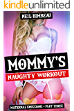Mommy's Naughty Workout (Maternal Emissions Book 3)