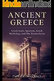 Ancient Greece: Greek Gods, Spartans, Greek Mythology and The Trojan Horse