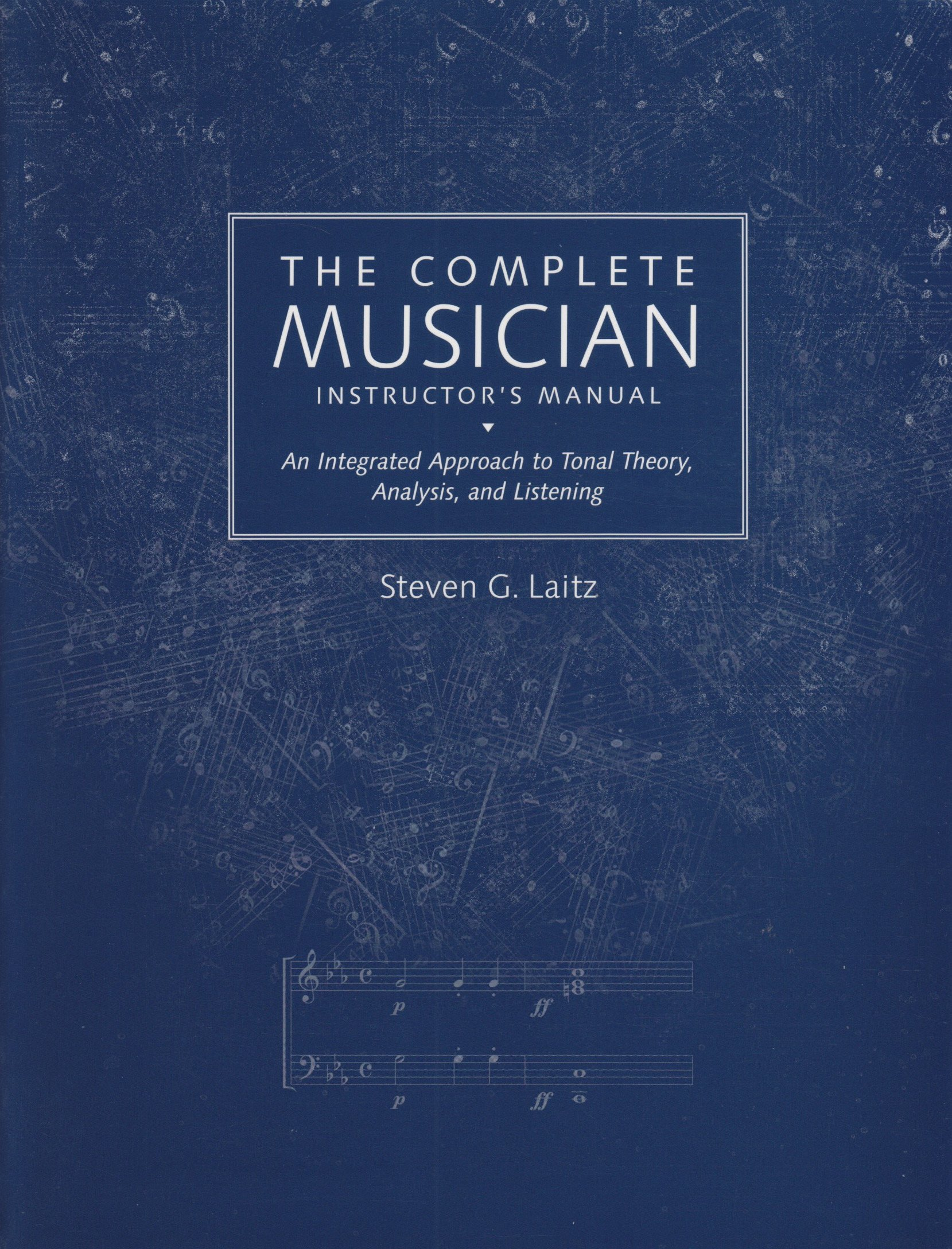 The Complete Musician: Instructor's Manual: Amazon.co.uk: Steven G. Laitz:  9780195095685: Books