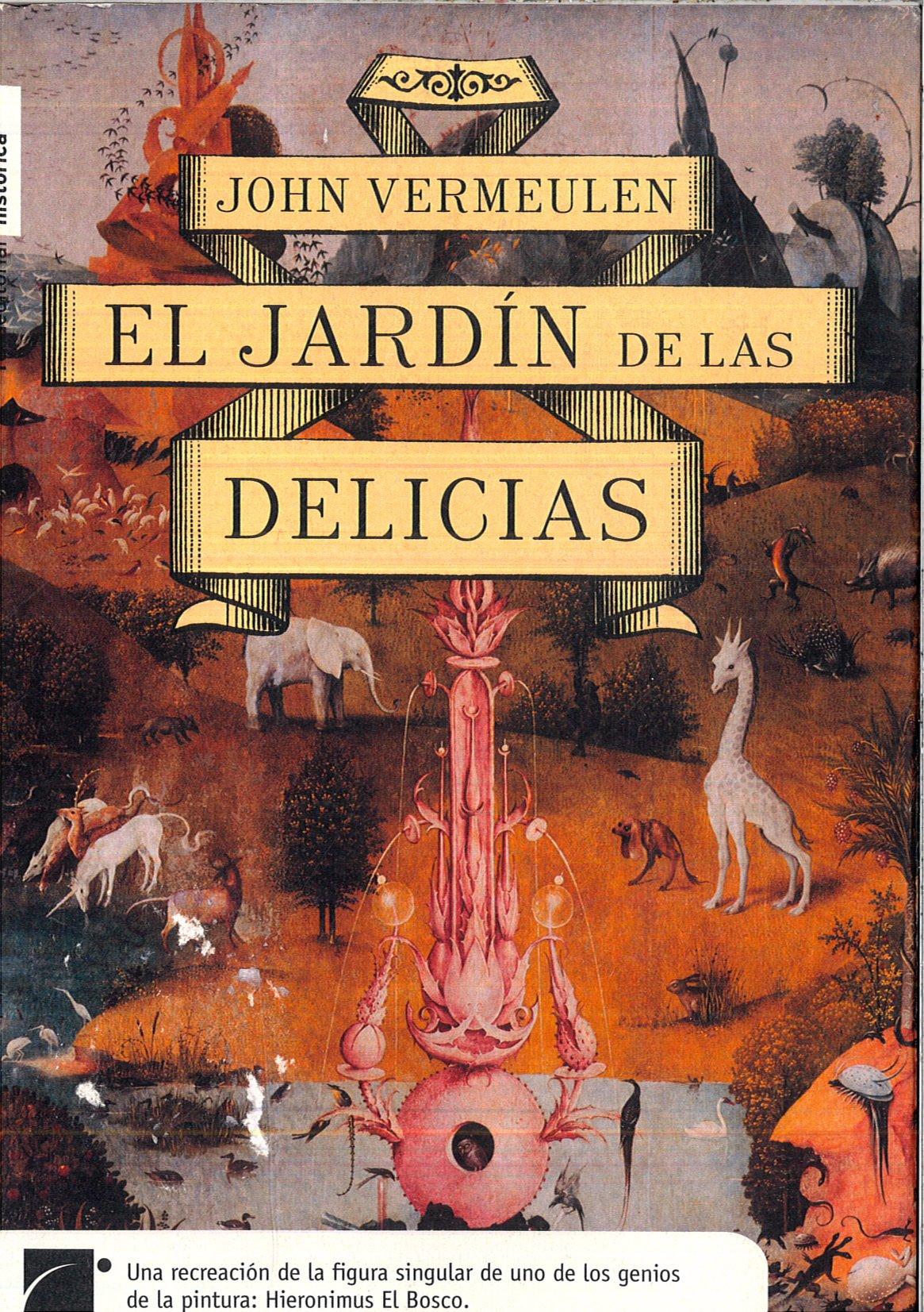 EL JARDIN DE LAS DELICIAS: Amazon.es: JOHN VERMEULEN: Libros