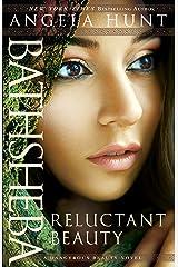 Bathsheba (A Dangerous Beauty Novel Book #2): Reluctant Beauty Kindle Edition