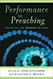 Performance in Preaching: Bringing the Sermon to Life (Engaging Worship)